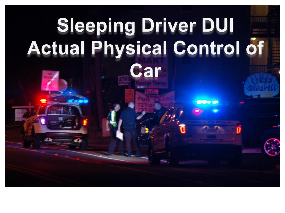 Sleeping Driver DUI Actual Physical Control
